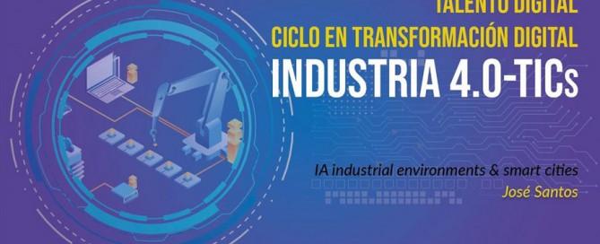 Ciclo Industria 4.0- Sesión Inteligencia Artificial -José Santos
