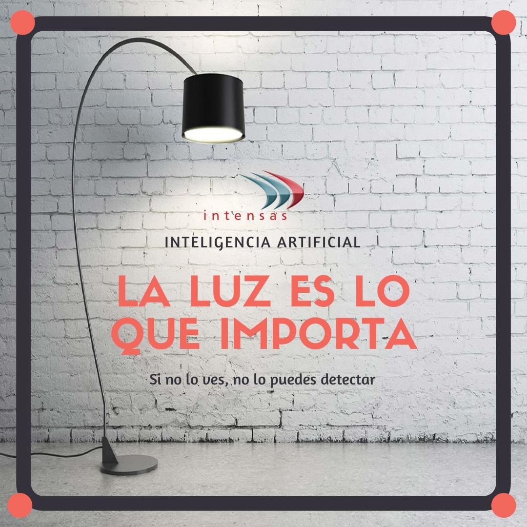 Intensas - la luz en la inteligencia artificial importa